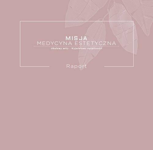 Raport – Misja Medycyna Estetyczna